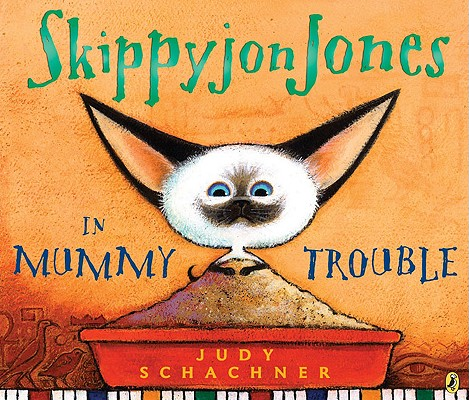 Skippyjon Jones in Mummy Trouble By Schachner, Judith Byron