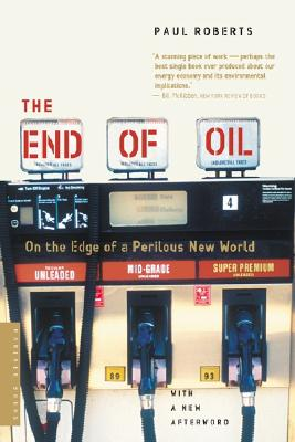 The End Of Oil By Roberts, Paul