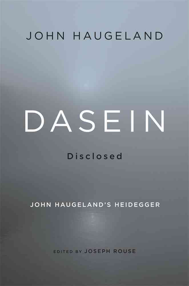 Dasein Disclosed By Haugeland, John/ Rouse, Joseph (EDT)