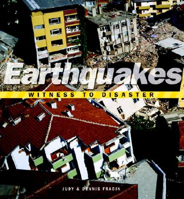Earthquakes By Fradin, Judy/ Fradin, Dennis B.