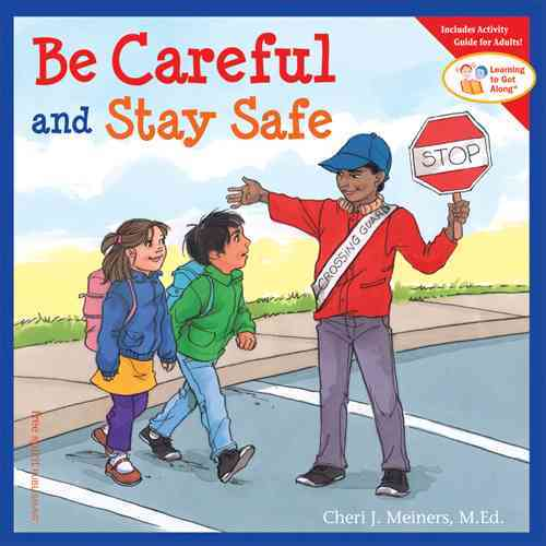 Be Careful And Stay Safe By Meiners, Cheri J./ Johnson, Meredith (ILT)